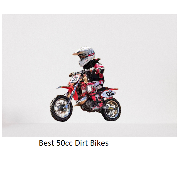 The Best 50cc Dirt Bikes Of 2020 Reviews