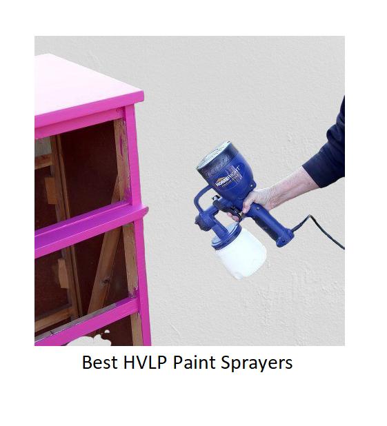 The Best HVLP Paint Sprayers Of 2020
